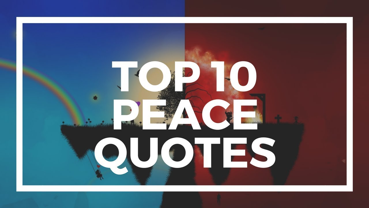 Peace Quotes Top 10 Peace Quotes  Youtube