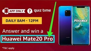 Amazon Quiz Answer win Huawei Mate20 Pro || All Answer added Amazon Quiz