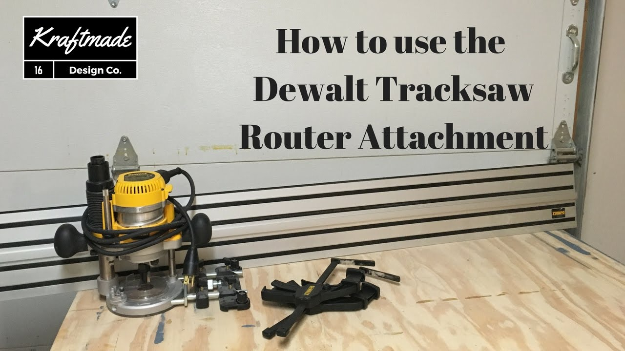 How to use the dewalt tracksaw router attachment kraftmade youtube how to use the dewalt tracksaw router attachment kraftmade greentooth Image collections