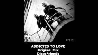 "DISCOFRIENDS ""Addicted to Love (Original Mix)"