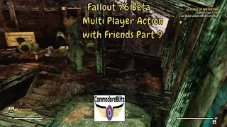 Fallout 76 Beta Multi Player Action with Friends Part 9