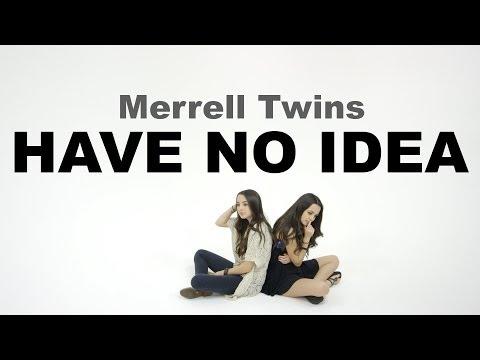 Merrell Twins - Have No Idea