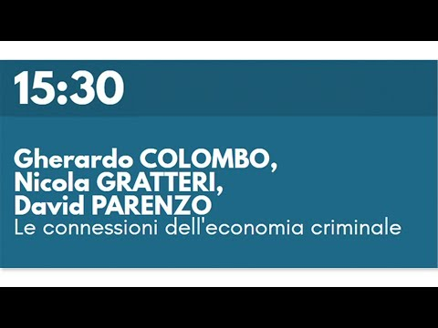 Gherardo COLOMBO, Nicola GRATTERI, David PARENZO - Le connessioni dell'economia criminale