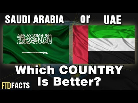 SAUDI ARABIA or UAE - Which Country is Better?