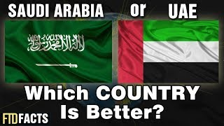 saudi arabia or uae which country is better?
