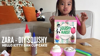 DIY SQUISHY - Zara membuat Squishy Hello Kitty dan Cup Cake