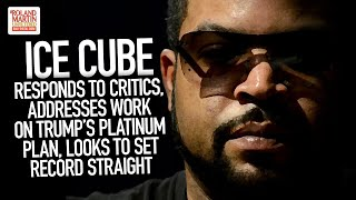 Ice Cube Responds To Critics, Addresses Work On Trump's Platinum Plan, Looks To Set Record Straight