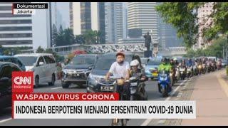 Indonesia Berpotensi Menjadi Episentrum Covid-19 Dunia