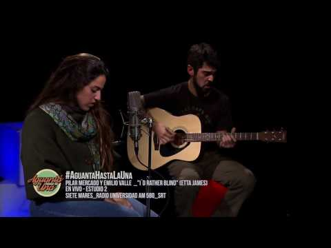 PILAR MERCADO y EMILIO VALLE _I´D RATHER BLIND (Etta James)