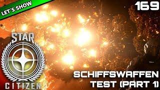STAR CITIZEN 3.2 [Let's Show] #169 ⭐ SCHIFFSWAFFEN TEST (1) | Gameplay Deutsch/German