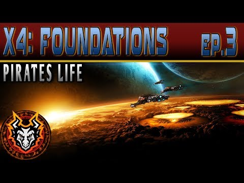 X4 Foundations (Pirates Life) - EP3 - Pirating and Acquiring New Ships!