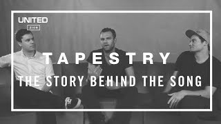 Tapestry Song Story - Hillsong UNITED