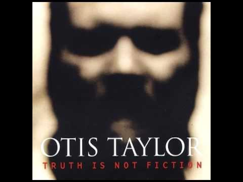 Otis Taylor - Nasty Letter (HQ) mp3