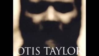 Otis Taylor - Nasty Letter (HQ)