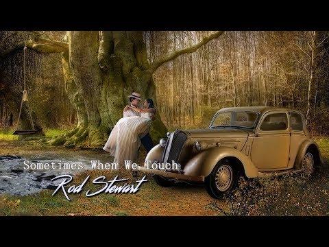 Rod Stewart - Sometimes When We Touch HD (Tradução)