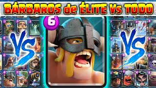 - B rbaros de Elite VS TODO Clash Royale