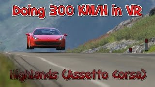 Assetto Corsa - Highlands (Doing 300 kmh in Virtual Reality)