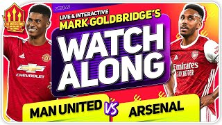 MANCHESTER UNITED vs ARSENAL with Mark Goldbridge LIVE