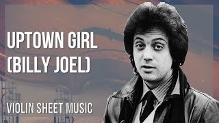 EASY Violin Sheet Music: How to play Uptown Girl by Billy Joel