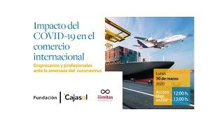 IE Cajasol - Impacto del COVID-19 en el comercio internacional
