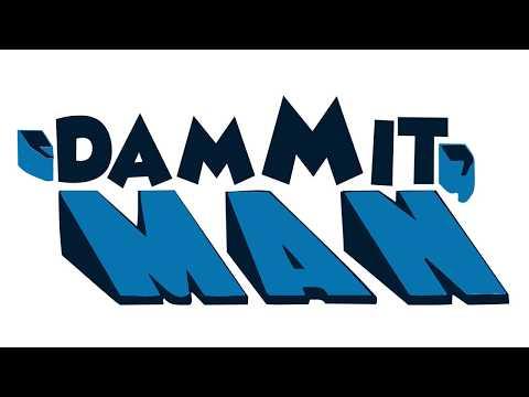 Dammit Man  Trailer #1
