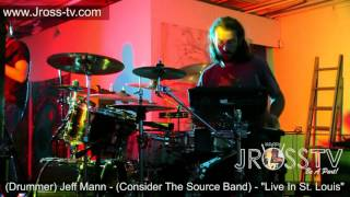 "James Ross @ Jeff Mann - ""Drum Solo"" - (Consider The Source Band) - www.Jross-tv.com"