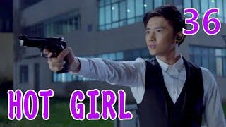 HOT GIRL  EP36(Dilraba,Ma Ke)麻辣变形计