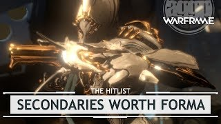 Warframe: Top 5 Secondaries Worth Formaing, Damage 2.5 Proof! [thehitlist]