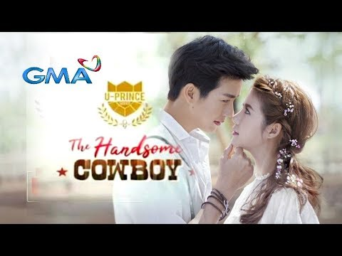 "U-Prince Series: The Handsome Cowboy❤️ GMA-7 ""Kahit Ganyan Ka"" 4EVR (MV With Lyrics)"