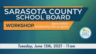 Sarasota County Schools Board Workshop 6 15 2021