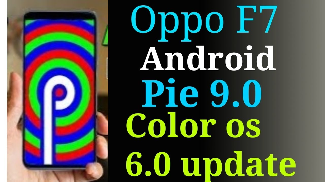 Oppo f7 android pie 9 0 color os 6  0 update full confirmation