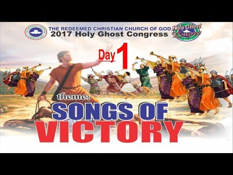 RCCG 2017 HOLY GHOST CONGRESS_ #Day1_Songs Of Victory