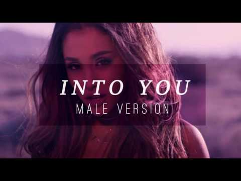 Ariana Grande - Into You [ Male Version ]