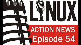 Linux Action News 54