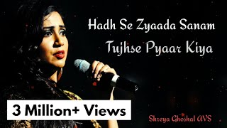 Hadh Se Jyada Sanam | Shreya Ghoshal, Sonu Nigam | Lyrics Song