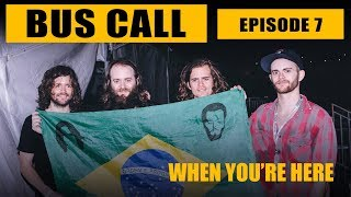 "Bus Call - Episode 7 ""When You're Here"""