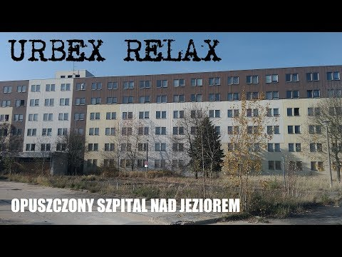 Opuszczony szpital nad jeziorem - Urbex Relax