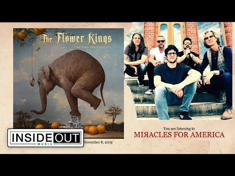 THE FLOWER KINGS - Miracles For America (Album Track)