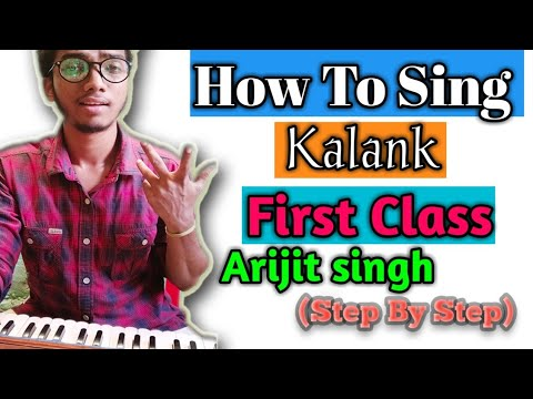 How To Sing KALANK - First Class Song (Arijit Singh) PRITAM, VARUN D