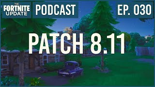 Ep. 030 - Patch 8.11 - Das Fortnite Update - Fortnite Battle Royale Podcast