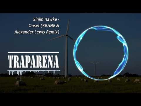 Sinjin Hawke - Onset (KRANE & Alexander Lewis Remix) | TRAP