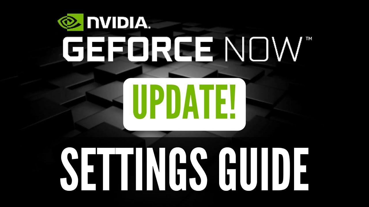 GEFORCE NOW UPDATE! How to Tweak your Settings in GeForce Now