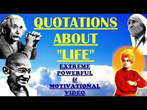 Quotations, QUOTATIONS ABOUT LIFE, Best Quotations ever , Quotations in ENGLISH , QUOTES FOR LIFE