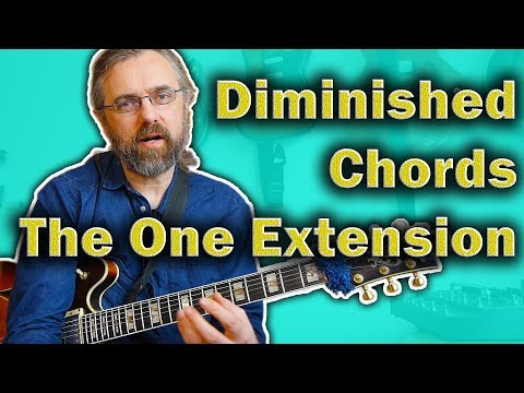 Diminished Chords on Guitar - Only One Useful Extension