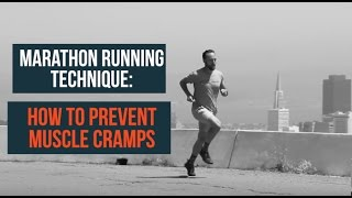 Marathon Running Technique: How to Prevent Muscle Cramps