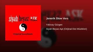 Siyah Beyaz Aşk - Jenerik Slow Vers