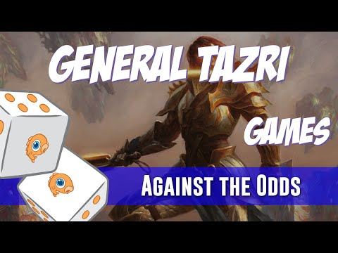 Against the Odds: General Tazri Games