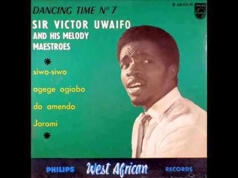 Sir Victor Uwaifo and his Melody Maestros - Agege ogiobo