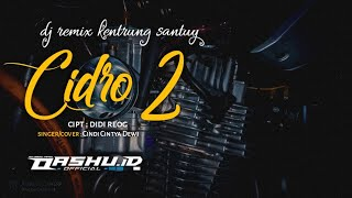 Download lagu DJ CIDRO 2 Remix angklung mantap jiwu :v | OASHU id (REMIX)