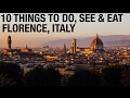 FLORENCE ITALY TOP 10 THINGS TO DO, EAT, DRINK